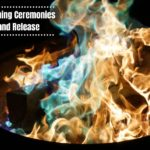 Let It Go Burning Ceremonies to Heal and Release